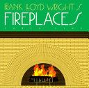 Frank Lloyd Wright's Fireplaces