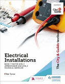 The City and Guilds Textbook  Electrical Installations Book 1 for the Level 3 Apprenticeship and Level 2 Technical Certificate