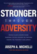 Stronger Through Adversity  World Class Leaders Share Pandemic Tested Lessons on Thriving During the Toughest Challenges