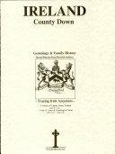 County Down  Ireland  genealogy and family history notes