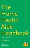 The Home Health Aide Handbook