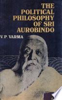The Political Philosophy of Sri Aurobindo
