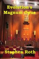 Evolution s Magnum Opus