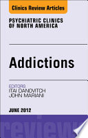 Addiction  An Issue of Psychiatric Clinics   E Book Book