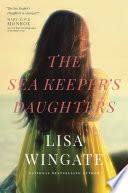 """The Sea Keeper's Daughters"" by Lisa Wingate"