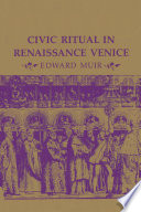 Civic Ritual in Renaissance Venice Book