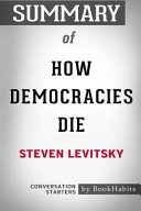 Summary Of How Democracies Die By Steven Levitsky Conversation Starters