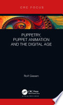 Puppetry  Puppet Animation and the Digital Age Book PDF