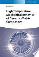 High Temperature Mechanical Behavior of Ceramic Matrix Composites