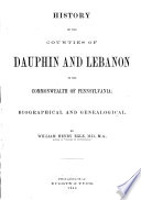 History of the Counties of Dauphin and Lebanon Book