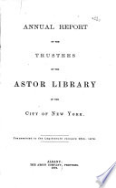 Annual Report Of The Trustees Of The Astor Library Of The City Of New York