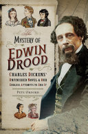 The Mystery of Edwin Drood  Charles Dickens  Unfinished Novel   Our Endless Attempts to End It