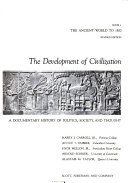 The Development of Civilization  The ancient world to 1500
