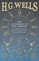 Pdf The Autocracy of Mr. Parham - His Remarkable Adventures in This Changing World Telecharger