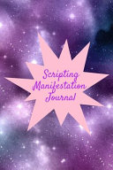 Scripting Manifestation Journal