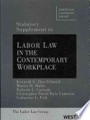 Statutory Supplement to Labor Law in the Contemporary Workplace