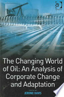 The Changing World of Oil Book