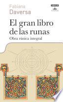 El gran libro de las runas  : Obra rúnica integral