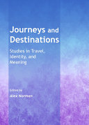 Journeys and Destinations