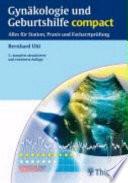 Gynäkologie und Geburtshilfe compact  : alles für Station, Praxis und Facharztprüfung ; 160 Tabellen