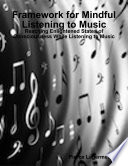 Framework for Mindful Listening to Music: Reaching Enlightened States of Consciousness While Listening to Music