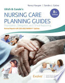 """Ulrich & Canale's Nursing Care Planning Guides E-Book: Prioritization, Delegation, and Clinical Reasoning"" by Nancy Haugen, Sandra J. Galura"