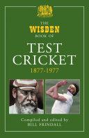 The Wisden Book of Test Cricket  1877 1977