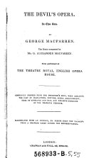 The Devil s Opera  En 2 Acts  By George Macfarren  The Music Composed by