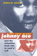 The Late, Great Johnny Ace and the Transition from R & B to Rock 'n' Roll'