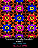 Tessellation Patterns For Stress Relief Volume 5