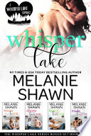 The Whisper Lake Series Boxed Set  Books 1 4  Return to You  Always Been You  Let Me Love You  Made for You