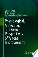 Physiological  Molecular  and Genetic Perspectives of Wheat Improvement