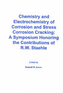 Chemistry and Electrochemistry of Corrosion and Stress Corrosion Cracking