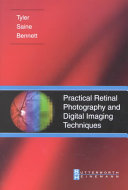 Practical Retinal Photography and Digital Imaging Techniques