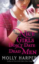 """""""Nice Girls Don't Date Dead Men"""" by Molly Harper"""