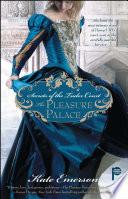 Secrets of the Tudor Court  The Pleasure Palace
