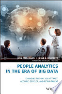 """People Analytics in the Era of Big Data: Changing the Way You Attract, Acquire, Develop, and Retain Talent"" by Jean Paul Isson, Jesse S. Harriott, Jac Fitz-enz"