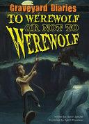 To Werewolf or Not to Werewolf: Book 4 Pdf/ePub eBook