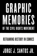 link to Graphic memories of the civil rights movement : reframing history in comics in the TCC library catalog