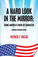 A HARD LOOK IN THE MIRROR  FIXING AMERICA S CRISIS OF CHARACTER Book PDF