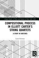Pdf Compositional Process in Elliott Carter's String Quartets Telecharger