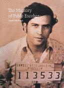 The memory of Pablo Escobar