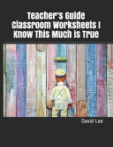 Teacher s Guide Classroom Worksheets I Know This Much is True