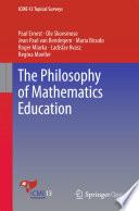 The Philosophy of Mathematics Education