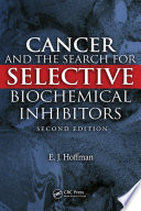 Cancer And The Search For Selective Biochemical Inhibitors Second Edition