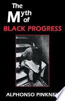 The Myth of Black Progress