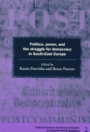 Politics  Power and the Struggle for Democracy in South East Europe