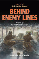 Behind Enemy Lines  A Novel of the Battle of the Bulge