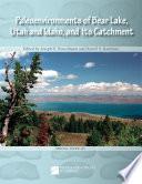 Paleoenvironments of Bear Lake, Utah and Idaho, and Its Catchment