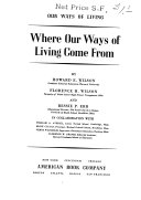 Our Ways Of Living Where Our Ways Of Living Come From